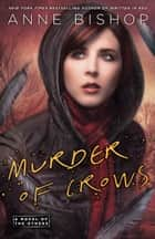 Murder of Crows ebook by Anne Bishop