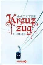 Kreuzzug - Thriller ebook by Marc Ritter