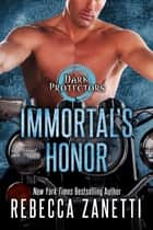 Immortal's Honor ebook by Rebecca Zanetti