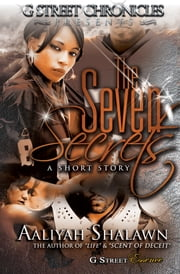 The Seven Secrets (G Street Chronicles Presents) ebook by Aaliyah Shalawn