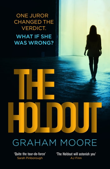 The Holdout - One jury member changed the verdict. What if she was wrong? 'The Times Best Books of 2020' ebook by Graham Moore