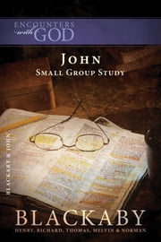 John - A Blackaby Bible Study Series ebook by Henry Blackaby,Richard Blackaby,Tom Blackaby,Melvin Blackaby,Norman Blackaby