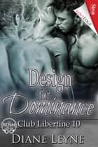 Design for Dominance ebook by Diane Leyne