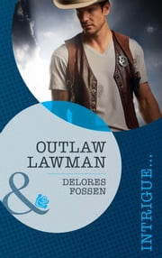 Outlaw Lawman (Mills & Boon Intrigue) (The Marshals of Maverick County, Book 3) eBook by Delores Fossen