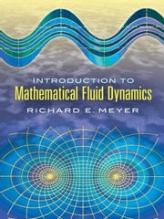 Introduction to Mathematical Fluid Dynamics ebook by Richard E. Meyer