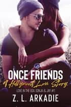 Once Friends - Sonja & Jay, #1 ebook by Z.L. Arkadie
