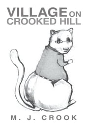 Village On Crooked Hill ebook by M. J. Crook
