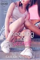 Keeping Her Secret ebook by Sarah Nicolas