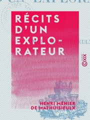Récits d'un explorateur ebook by Henri Méhier de Mathuisieulx
