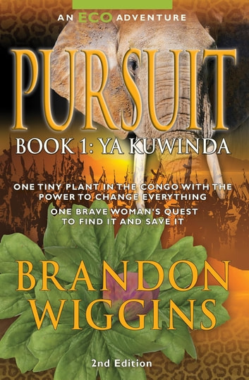 Pursuit: Book 1 - Ya Kuwinda ebook by Brandon Wiggins