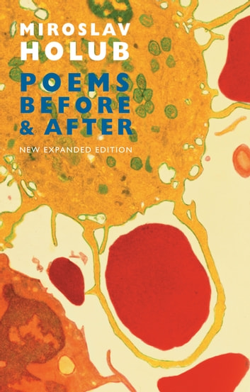 Poems Before & After - Collected English Translations ebook by Miroslav Holub