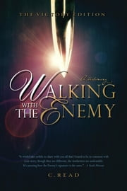 Walking With the Enemy - A Testimony ebook by C. Read,TLC Graphics