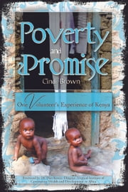 Poverty and Promise: One Volunteer's Experience of Kenya ebook by Cindi Brown
