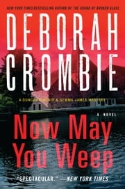 Now May You Weep ebook by Deborah Crombie
