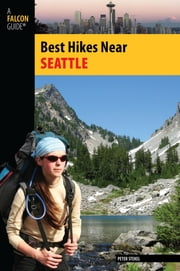 Best Hikes Near Seattle ebook by Peter Stekel