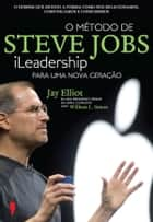 O Método de Steve Jobs ebook by Jay Elliot