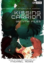 Kissing Carrion ebook by Gemma Files