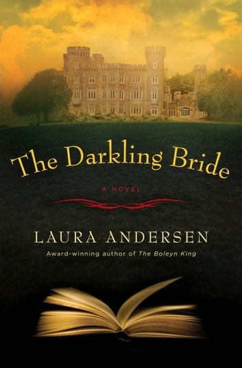 The Darkling Bride - A Novel ebook by Laura Andersen