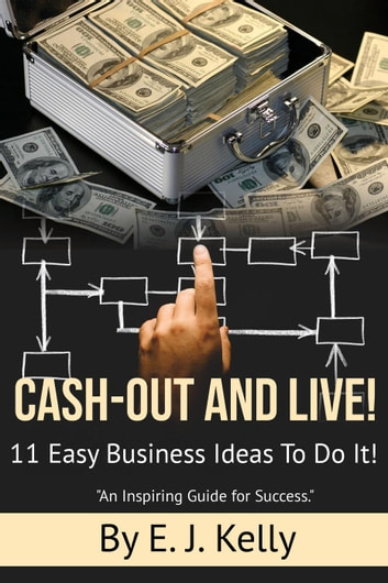 Cash-Out and Live! ebook by E.J. Kelly