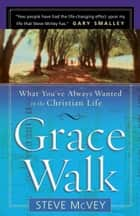 Grace Walk ebook by Steve McVey