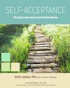 Self-Acceptance ebook by Victor Ashear,Vanessa Hastings