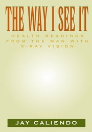 The Way I See It ebook by Jay Caliendo