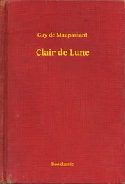 Clair de Lune eBook par Guy de Maupassant