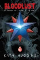 BLOODLUST ebook by Kathi Huggins