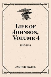 Life of Johnson, Volume 4 : 1780-1784 ebook by James Boswell