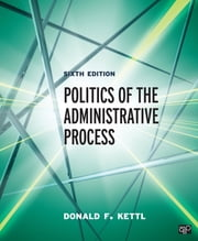 Politics of the Administrative Process ebook by Donald F. (Francis) Kettl