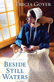 Beside Still Waters: A Big Sky Novel ebook by Tricia Goyer
