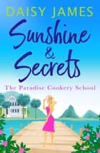 Sunshine & Secrets ebook by Daisy James