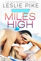 7 Miles High - A Paradise Series Spinoff Novel ebook by Leslie Pike