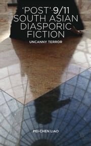 'Post'-9/11 South Asian Diasporic Fiction - Uncanny Terror ebook by Kobo.Web.Store.Products.Fields.ContributorFieldViewModel