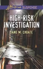 High-Risk Investigation - Faith in the Face of Crime ebook by Jane M. Choate