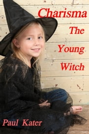 Charisma the young witch ebook by Paul Kater