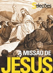 A missão de Jesus ebook by Seleções do Reader's Digest