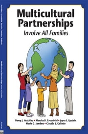 Multicultural Partnerships - Involve All Families ebook by Darcy J. Hutchins,Marsha D. Greenfeld,Joyce L. Epstein,Mavis G. Sanders,Claudia Galindo