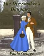 The Dressmaker's Daughter ebook by Paula George