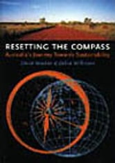 Resetting the Compass - Australia's Journey Towards Sustainability ebook by David Yencken,Debra Wilkinson