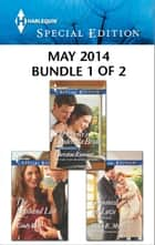 Harlequin Special Edition May 2014 - Bundle 1 of 2 ebook by Christine Rimmer,Cindy Kirk,Helen R. Myers