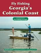 Fly Fishing Georgia's Colonial Coast - An Excerpt from Fly Fishing Georgia ebook by David Cannon, Chad McClure