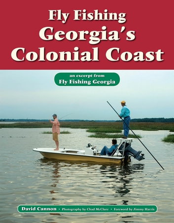 Fly Fishing Georgia's Colonial Coast - An Excerpt from Fly Fishing Georgia ebook by David Cannon,Chad McClure