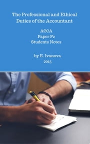 The Professional and Ethical Duties of the Accountant. ACCA. Paper P2. Students notes. - ACCA studies, #2 ebook by Elvira Ivanova