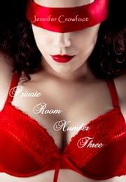 Private Room Number Three ebook by Jennifer Crowfoot