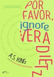 Por favor, ignore Vera Dietz ebook by A.S. KING