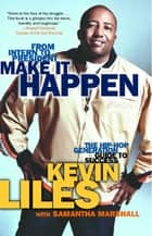 Make It Happen ebook by Kevin Liles,Samantha Marshall