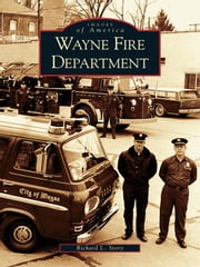 Wayne Fire Department ebook by Richard L. Story