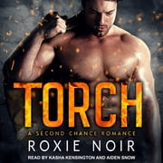 Torch - A Second Chance Romance audiobook by Roxie Noir