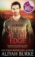 Cuffed at The Edge ebook by Aliyah Burke